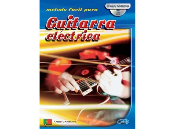 Carisch Método Fácil para Guitarra Elétrica com CD  Método para Aprendizagem Carisch Método Fácil para Guitarra Elétrica com CD - Idioma Português - 50 páginas - Instrumento guitarra elétrica - Autor Fabio Carraffa