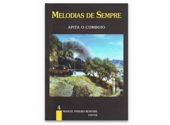 Livro de canções Manuel Pereira Resende Melodias de Sempre Apita o Comboio Nº4